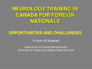 NEUROLOGY TRAINING IN CANADA FOR FOREIGN NATIONALS OPPORTUNITIES AND CHALLENGES