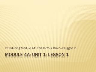 Module 4A: Unit 1: Lesson 1
