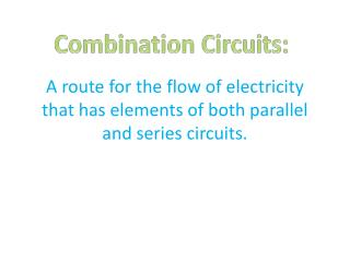 A route for the flow of electricity that has elements of both parallel and series circuits.