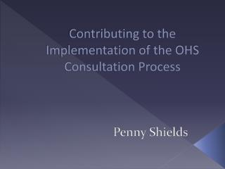 Contributing to the Implementation of the OHS Consultation Process