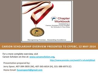 CARSON SCHOLARSHIP Overview Presented to CFPSBC, 12 May 2014