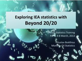 Exploring IEA statistics with  Beyond 20/20