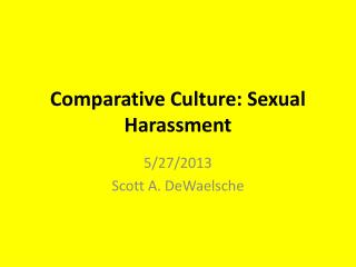 Comparative Culture:  Sexual Harassment