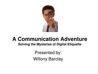 A Communication Adventure Solving the Mysteries of Digital Etiquette