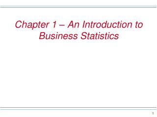 Chapter 1 – An Introduction to Business Statistics
