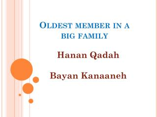Oldest member in a big family