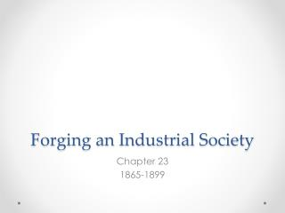 Forging an Industrial Society