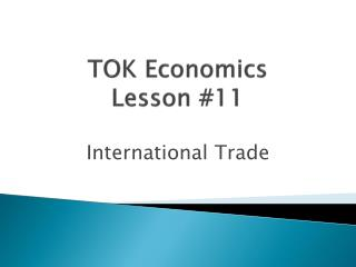 TOK Economics  Lesson #11