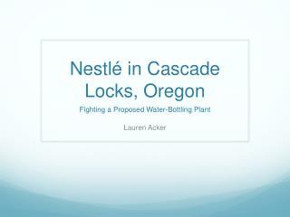 Nestlé in Cascade Locks, Oregon