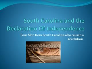 South Carolina and the Declaration Of Independence