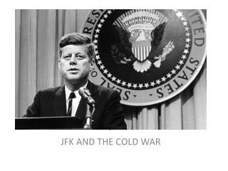 J JFK AND THE COLD WAR
