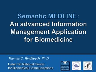 Semantic MEDLINE: An advanced Information Management Application  for Biomedicine