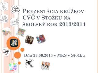 Prezentácia krúžkov CVČ v Stožku na školský rok 2013/2014