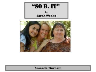 �So b. It� by Sarah Weeks