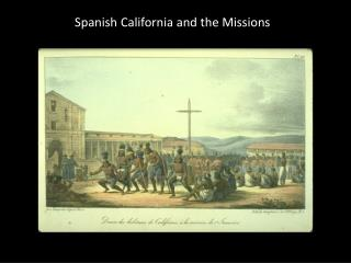 Spanish California and the Missions