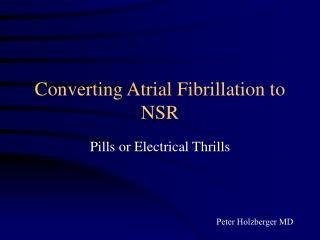 Converting Atrial Fibrillation to NSR