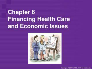 Chapter 6 Financing Health Care  and Economic Issues