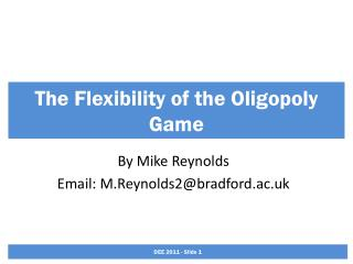 The Flexibility of the Oligopoly Game