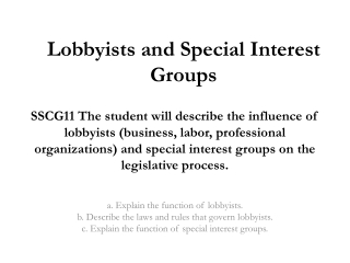 SSCG11 The student will describe the influence of lobbyists business, labor, professional organizations and special inte