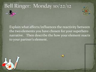 Bell Ringer:  Monday 10/22/12