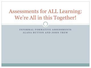 Assessments for ALL Learning: We're All in this Together!