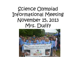 Science Olympiad  Informational Meeting November 15, 2013 Mrs. Duffy