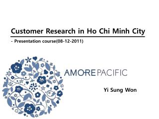 Customer Research in Ho Chi Minh City - Presentation course(08-12-2011)