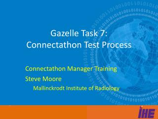 Gazelle  Task 7: Connectathon Test Process