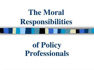 The Moral Responsibilities