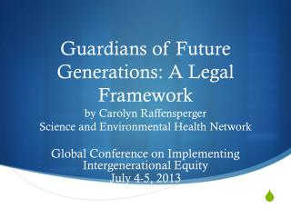 Global Conference on Implementing Intergenerational Equity July 4-5, 2013 Geneva Switzerland