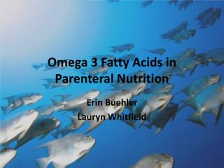 Omega 3 Fatty Acids in Parenteral Nutrition