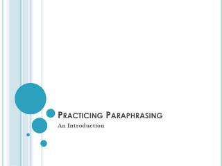 Practicing Paraphrasing