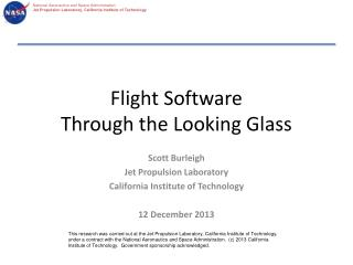 Flight Software Through the Looking Glass