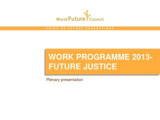 Work programme 2013- Future justice