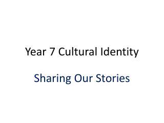 Year 7 Cultural Identity