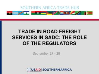 Trade in Road freight services in  sadc : THE ROLE OF THE REGULATORS