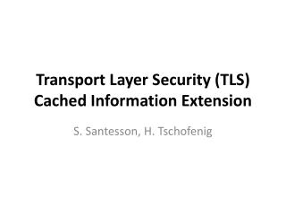 Transport Layer Security (TLS) Cached Information Extension