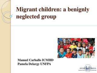 Migrant children: a benignly neglected group