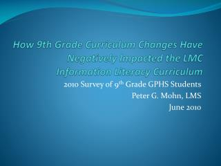 How 9th Grade Curriculum Changes Have Negatively Impacted the LMC Information Literacy Curriculum