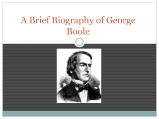 A Brief Biography of George Boole