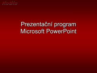 Prezenta?n� program Microsoft PowerPoint