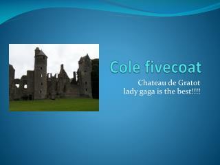 Cole  fivecoat