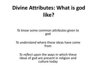 Divine Attributes: What is god like?