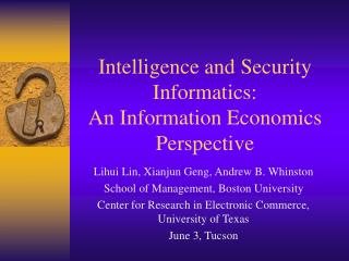 Intelligence and Security Informatics: An Information Economics Perspective