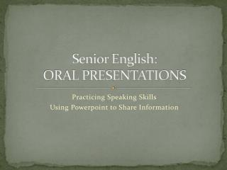 Senior English: ORAL PRESENTATIONS