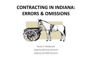 CONTRACTING IN INDIANA: ERRORS  & OMISSIONS
