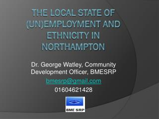 The local state of (un)employment and ethnicity in Northampton