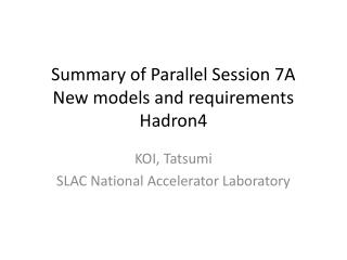 Summary of Parallel Session 7A New models and  requirements Hadron 4