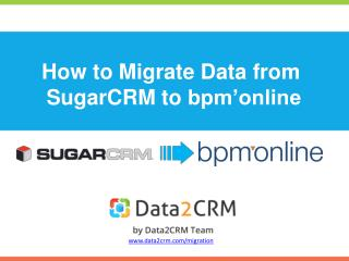Migrate SugarCRM to bpm'online with Data2CRM