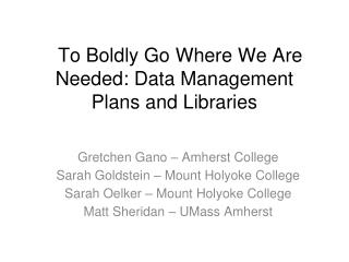 To Boldly Go Where We Are Needed: Data Management Plans and Libraries